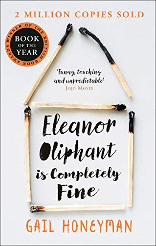 Eleanor Oliphant is Completely Fine: One of the Most Extraordinary Sunday  Times Best Selling Fiction Books of the Last Decade. eBook: Honeyman, Gail:  Amazon.co.uk: Kindle Store