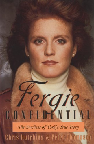 Fergie Confidential - The Duchess of York's True Story