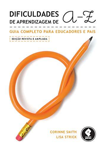 Dificuldades de Aprendizagem de A a Z: Guia Completo para Educadores e Pais