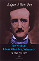 The Works Of Edgar Allan Poe, Volume 5 In Five Volumes