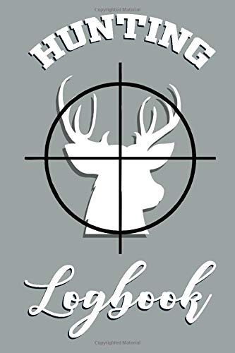 Hunting Logbook: A Professional Hunting Record Book For All Hunting Enthusiasts