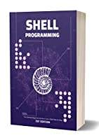 Shell Programming: The Ultimate Beginner's Guide to Learn Shell Step by Step Front Cover