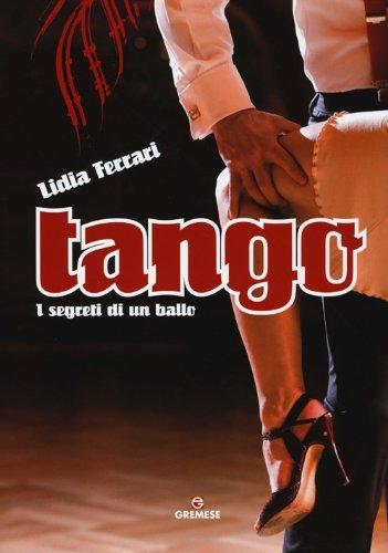Tango. I segreti di un ballo. Ediz. illustrata