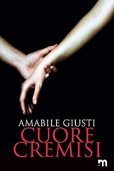 Cuore cremisi (Italian Edition) de [Amabile Giusti]