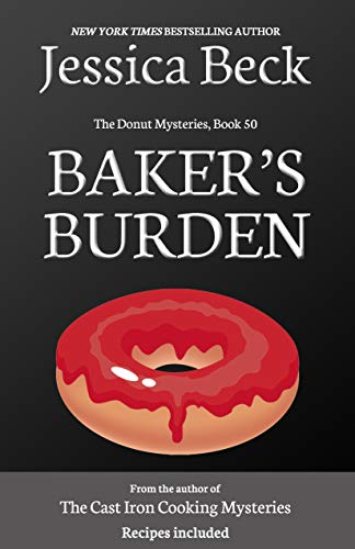 Baker's Burden (The Donut Mysteries Book 50) by [Jessica Beck]