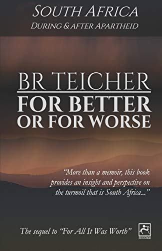 For Better Or For Worse: A Memoir of South Africa - During and After Apartheid (20th Century Memoirs)