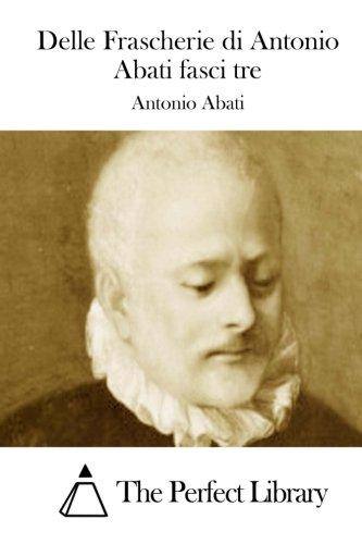 Delle Frascherie di Antonio Abati fasci tre