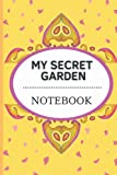 My secret garden notebook. You can smell a flower in sentences.: 6''x9'' - 120 pages