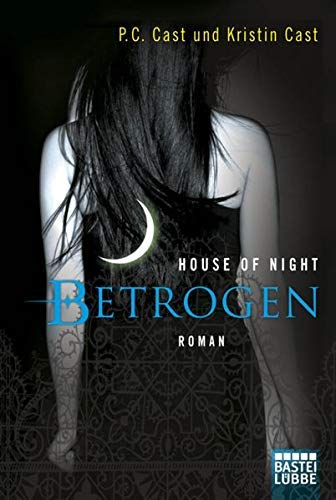 House of Night - Betrogen: Roman by Christine Blum(20. Mai 2011)