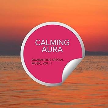 Calming Aura - Quarantine Special Music, Vol. 1