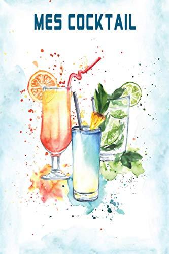 Mes cocktail: Enregistrer les recettes favorites Ingrédients Organisateur Boissons Note Journal de dégustation (Livre de boissons et cocktails)