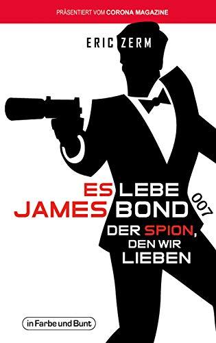 Es lebe James Bond 007: Der Spion, den wir lieben