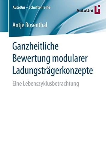 Ganzheitliche Bewertung modularer Ladungsträgerkonzepte: