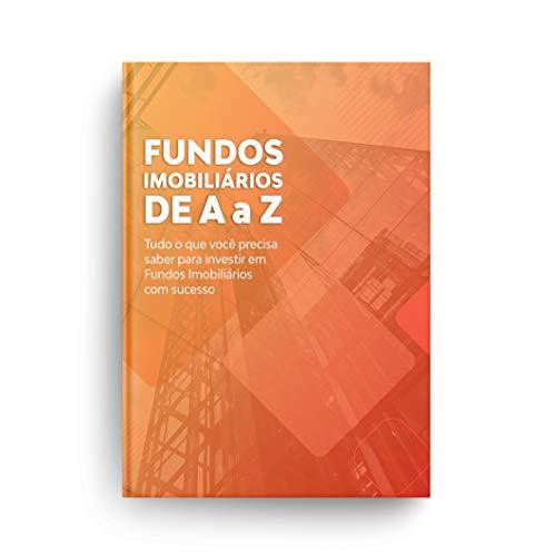Fundos Imobiliários de A a Z: Como analisar FIIs para montar uma carteira vencedora.