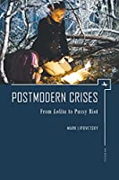 Postmodern Crises: From Lolita to Pussy Riot (Ars Rossica)