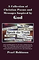 A Collection of Christian Poems and Messages Inspired by God