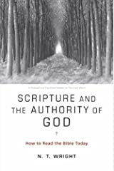 Scripture and the Authority of God: How to Read the Bible Today Kindle Edition