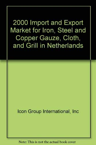 The 2000 Import and Export Market for Iron, Steel and Copper Gauze, Cloth, and Grill in Netherlands