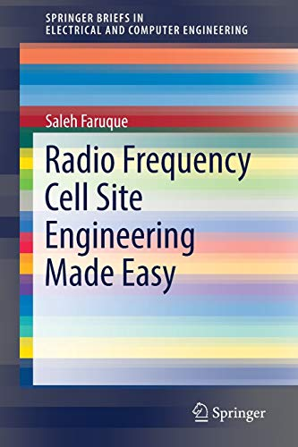 Compare Textbook Prices for Radio Frequency Cell Site Engineering Made Easy SpringerBriefs in Electrical and Computer Engineering 1st ed. 2019 Edition ISBN 9783319996134 by Faruque, Saleh