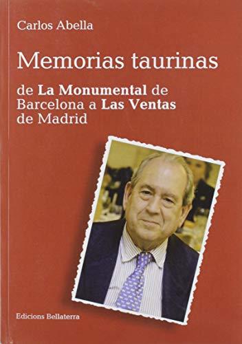 MEMORIAS TAURINAS DE LA MONUMENTAL DE BARCELONA A LAS VENTAS DE MADRID