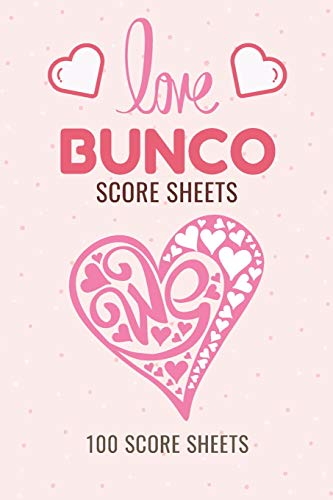 Love Bunco Score Sheets: Valentine's Day Bunco Score Cards for Couples, 100 Scoring Pads for Bunco Players and Lovers, Score Keeper Tracker Game ... Dice Game, Pink Hearts, Handy Size 6 x 9 in