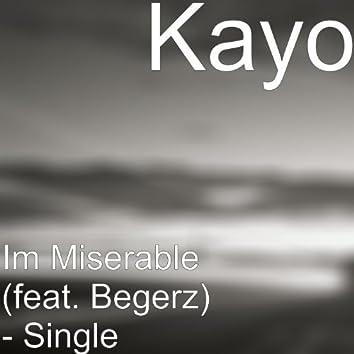 Im Miserable (feat. Begerz)