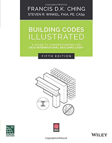 Building Codes Illustrated: A Guide to Understanding the 2015 International Building Code, 5th Edition