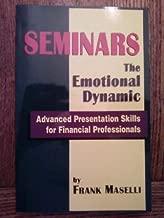 Seminars: The Emotional Dynamic~Advanced Presentation Skills for Financial Professionals