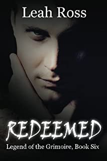 Redeemed: Legend of the Grimoire, Book Six (Volume 6)