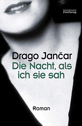 Buchseite und Rezensionen zu 'Die Nacht, als ich sie sah (Transfer Bibliothek)' von  Drago Jancar
