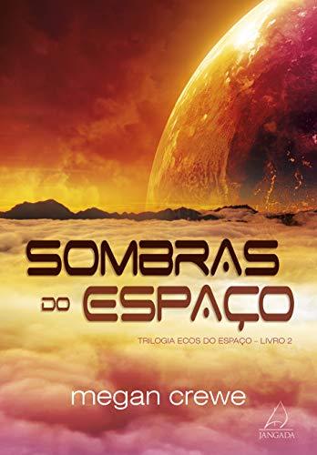 Sombras do Espaço: Trilogia Ecos Do Espaço - Livro 2: Volume 2