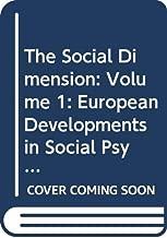The Social Dimension: Volume 1: European Developments in Social Psychology (European Studies in Social Psychology)