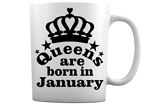 Queens are Born in January, February, March, April, May, June, July, August, October, September, November, December 11 Ounce Birthday White Coffee Mug (Born in January)