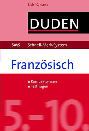 SMS Französisch – 5.-10. Klasse: 5. bis 10. Klasse (Duden SMS - Schnell-Merk-System)