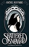 Shattered Snow: A historical time travel retelling of Snow White (The Mirror Chronicles Book 1)
