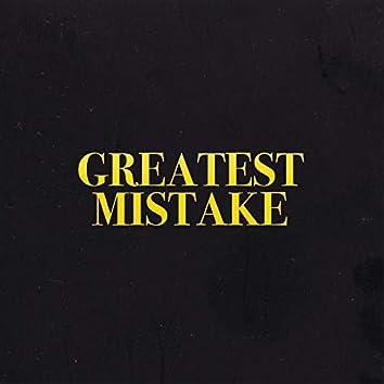 Greatest Mistake