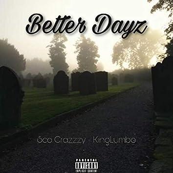 Better Dayz (feat. Lil Sco)