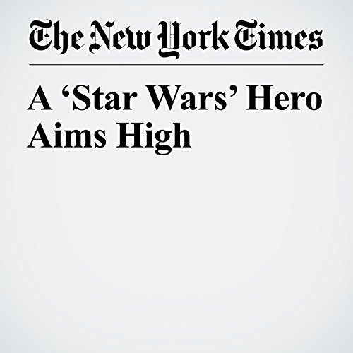 A 'Star Wars' Hero Aims High copertina