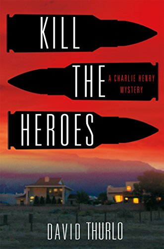 Image of Kill the Heroes: A Charlie Henry Mystery (A Charlie Henry Mystery, 4)