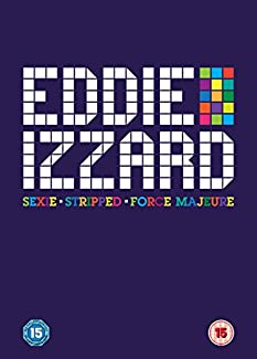 Eddie Izzard - Sexie / Stripped / Force Majeure