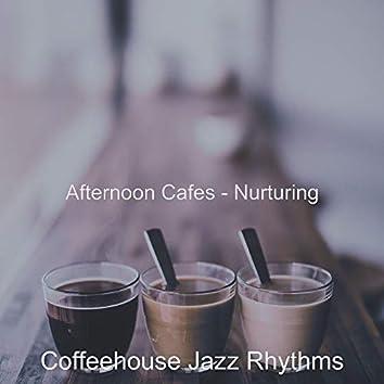 Afternoon Cafes - Nurturing