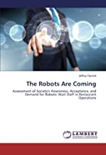 The Robots Are Coming: Assessment of Society's Awareness, Acceptance, and Demand for Robotic Wait Staff in Restaurant Operations