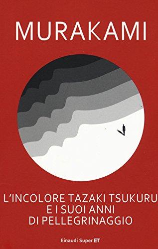 L'incolore Tazaki Tsukuru e i suoi anni di pellegrinaggio