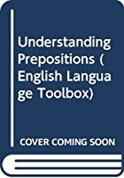 Understanding Prepositions (English Language Toolbox)