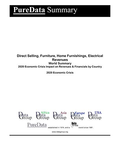 Compare Textbook Prices for Direct Selling, Furniture, Home Furnishings, Electrical Revenues World Summary: 2020 Economic Crisis Impact on Revenues & Financials by Country PureData World Summary  ISBN 9798642266359 by DataGroup, Editorial