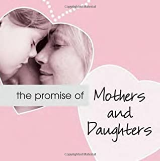The Promise of Mothers and Daughters