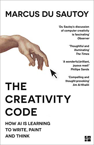 The Creativity Code: How AI is learning to write, paint and think (English Edition)