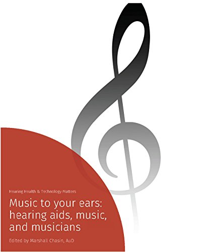 Music to your Ears: hearing aids, music, and musicians (English Edition)