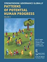 Strengthening Governance Globally: Forecasting the Next 50 Years (Patterns of Potential Human Progress)