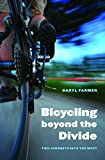 Bicycling beyond the Divide: Two Journeys into the West (Outdoor Lives)